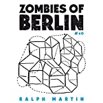 Zombies of Berlin | Ralph Martin