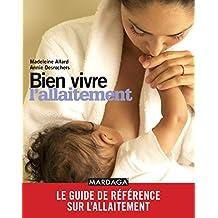 Bien vivre l'allaitement: Le guide de référence sur l'allaitement (PSYCHO SC HUMAI) (French Edition)
