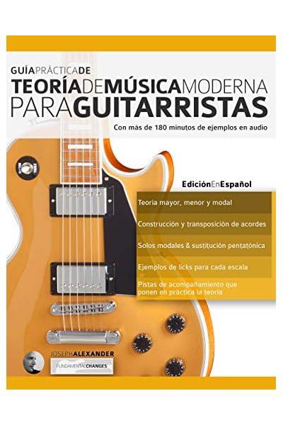 Guía Práctica De Teoría De Música Moderna Para Guitarristas: Con ...