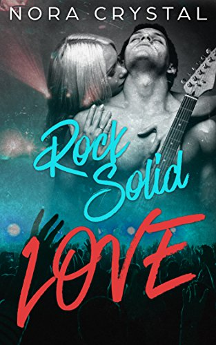 Rock Solid Love (Hearts On Tour Book (Crystal Solid Heart)
