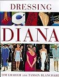 Dressing Diana (Diana Princess of Wales)