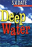 Deep Water, S. V. Date, 0399148159