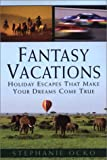 img - for Fantasy Vacations: Journeys Beyond Your Imagination book / textbook / text book