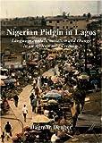 Nigerian Pidgin in Lagos, Dagmar Deuber, 1903292107