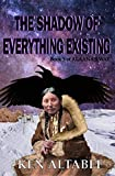 : Alaana's Way: The Shadow of Everything Existing (Volume 5)