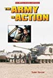 The Army in Action, Susan Sawyer, 0766016358