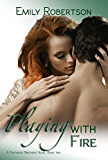 Playing with Fire (A Portwood Brothers Novel Book 2)