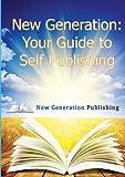Ngp Publishing Guide, New Generation Publishing, 1909395668