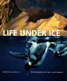 Life under Ice, Mary M. Cerullo, 0884482472