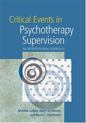 Critical Events In Psychotherapy Supervision: An...
