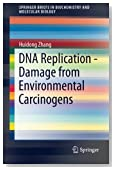 DNA Replication - Damage from Environmental Carcinogens (SpringerBriefs in Biochemistry and Molecular Biology)