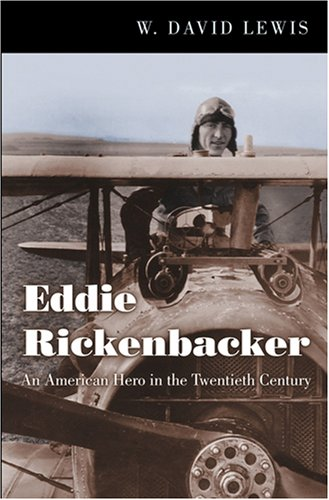 Eddie Rickenbacker: An American Hero in the Twentieth Century