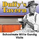 Duffy's Tavern: Schoolmate Willie Gundig Visits | Ed Gardner