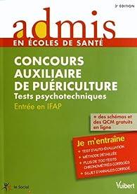 Concours auxiliaire de puériculture : Entrée en IFAP, Tests psychotechniques, Entraînement par Olivier Sorel