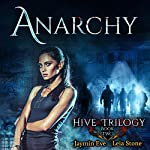 Anarchy: Hive Trilogy, Book 2 | Leia Stone,Jaymin Eve