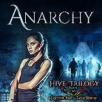 Anarchy: Hive Trilogy, Book 2 | Jaymin Eve,Leia Stone