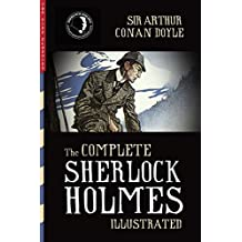 The Complete Sherlock Holmes (Illustrated) (Top Five Classics Book 17)