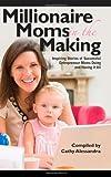 Millionaire Moms in the Making, National of Entrepreneur Moms, 1456507818