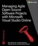 Managing Agile Open-Source Software Projects with Visual Studio Online (Developer Reference)