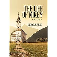 The Life of Mikey: A Memoir