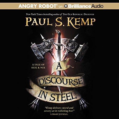 A Discourse in Steel: A Tale of Egil and Nix, Book 2