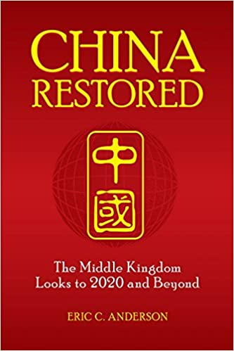 China Restored: The Middle Kingdom Looks To 2020 And Beyond