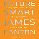 Future Smart: Managing the Game-Changing Trends That Will Transform Your World