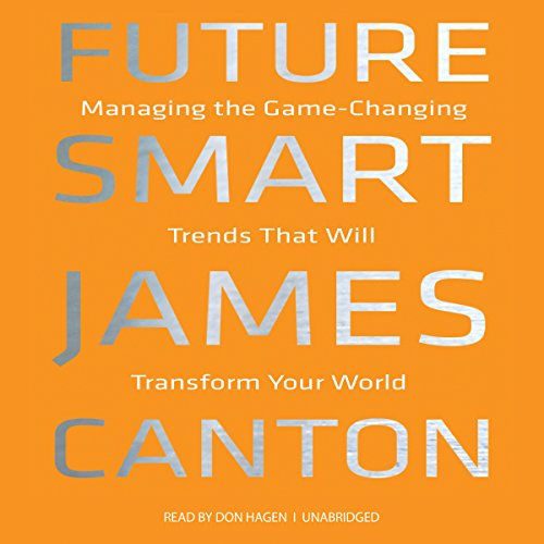Future Smart: Managing the Game-Changing Trends That Will Transform Your World by Gildan Audio and Blackstone Audio