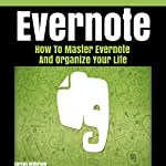 Evernote: How to Master Evernote and Organize Your Life | Carson Anderson