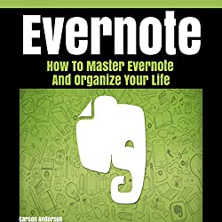 Evernote: How to Master Evernote and Organize Your Life