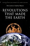 Revolutions That Made the Earth, Tim Lenton and Andrew Watson, 0199673462