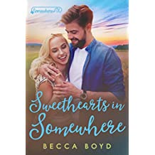 Sweethearts in Somewhere: Somewhere, TX (Line of Fire Book 1)