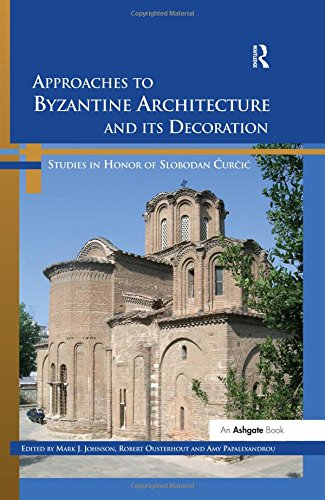 Approaches-to-Byzantine-Architecture-and-its-Decoration-Studies-in-Honor-of-Slobodan-Curcic