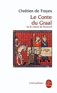 Le conte du Graal ou le Roman de Perceval, Chrétien de Troyes (113.-1185?)