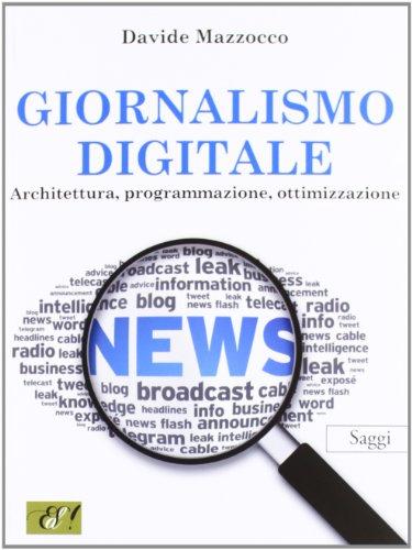 Giornalismo digitale. Architettura, programmazione, ottimizzazione