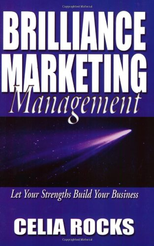 Download Brilliance Marketing Management: Use Your Strengths to Build Your Business pdf