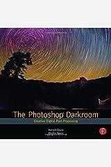 The Photoshop Darkroom: Creative Digital Post-Processing Paperback
