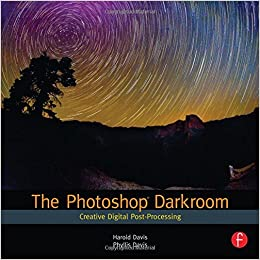 The Photoshop Darkroom Creative Digital Post Processing 1st Edition