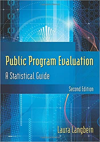 Public program evaluation a statistical guide laura langbein public program evaluation a statistical guide 2nd edition fandeluxe Gallery