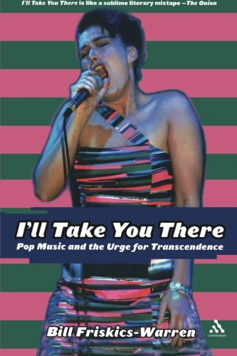 I'll Take You There: Pop Music And The Urge For Transcendence