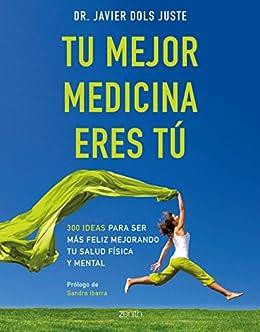 Amazon.com: Tu mejor medicina eres tú: 300 ideas para ser ...