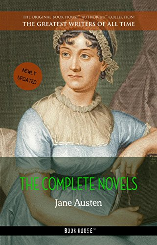 Jane Austen: The Complete Novels (The Greatest Writers of All Time Book 4)
