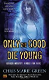 Only the Good Die Young, Chris Marie Green, 0451416996