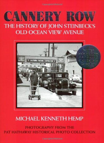 Cannery Row: The History of John Steinbeck's Old Ocean View Avenue- Photography from the Pat Hathaway Historical Photo - Row Cannery
