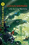 Life During Wartime (S.F. Masterworks)