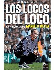 Los Locos del Loco: La hinchada de Marcelo Bielsa
