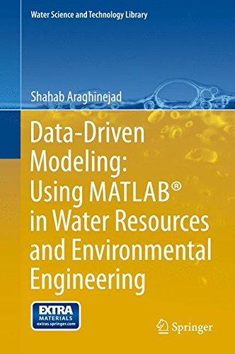 Data-Driven Modeling: Using MATLAB® in Water Resources and Environmental Engineering (Water Science and Technology Libr