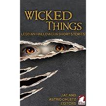 Wicked Things: Lesbian Halloween Short Stories