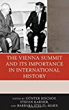 img - for The Vienna Summit and Its Importance in International History (The Harvard Cold War Studies Book Series) book / textbook / text book