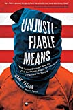 Image of Unjustifiable Means: The Inside Story of How the CIA, Pentagon, and US Government Conspired to Torture